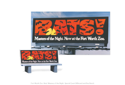 Fort Worth Zoo: Bats! Masters of the Night. Special Event Billboard and Bus Bench